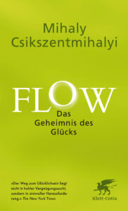Buchcover von Mihaly Csikszentmihalyis Buch: Flow. Das Geheimnis des Glücks.