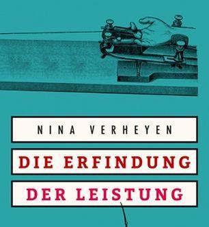 This Is a Good Book #6: Nina Verheyen: Die Erfindung der Leistung